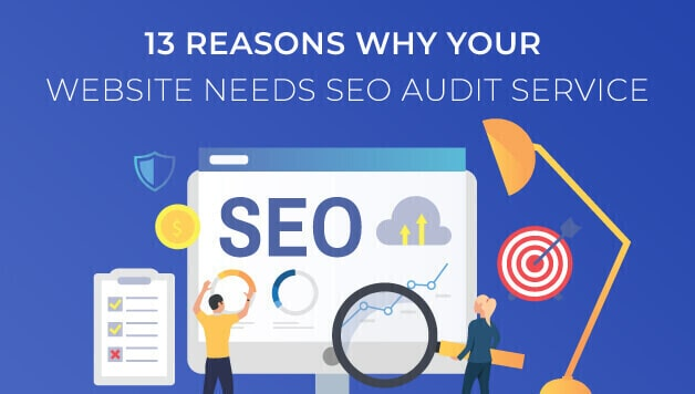 13 reasons why your website needs seo audit service