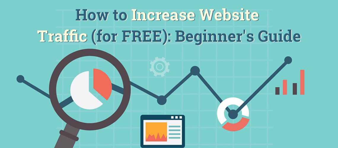 How to Increase Website Traffic (for FREE): Beginner's Guide